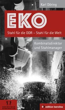 Buchcover von »EKO – Stahl für die DDR, Stahl für die Welt« (Karl Döring)